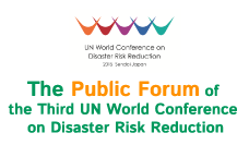 The Public Forum of the Third UN World Conference on Disaster Risk Reduction